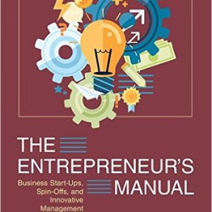 The Entrepreneur's Manual: Business Start-Ups, Spin-Offs, and Innovative Management Hardcover by Richard M. White