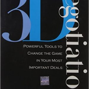 3-d Negotiation: Powerful Tools to Change the Game in Your Most Important Deals Hardcover by David A. Lax